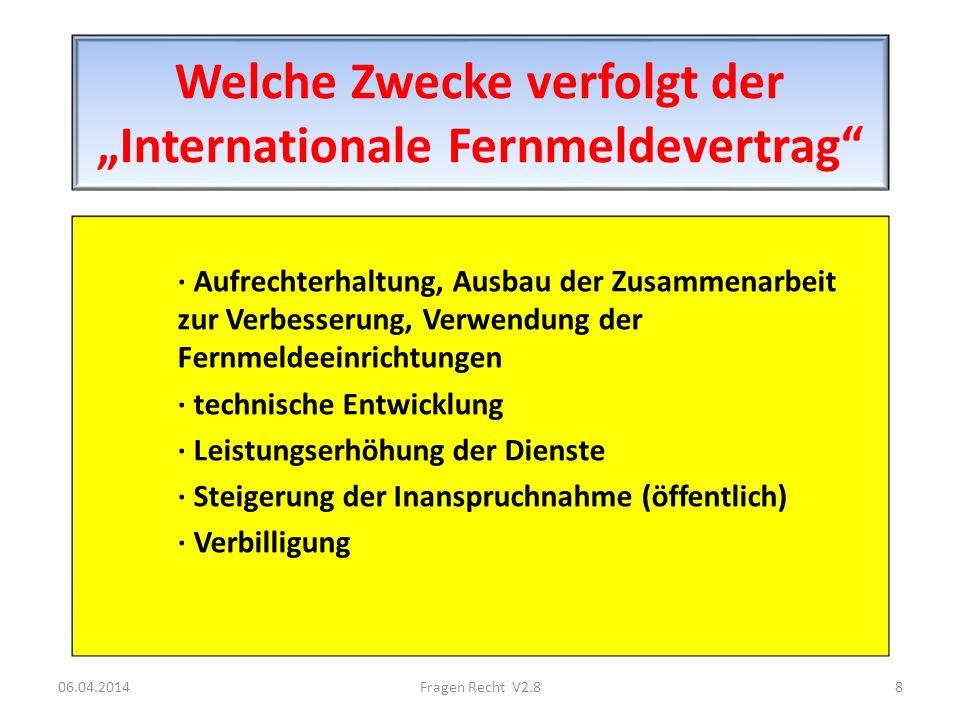 Welche Zwecke verfolgt der Internationale Fernmeldevertrag · Aufrechterhaltung, Ausbau der Zusammenarbeit zur Verbesserung, Verwendung der Fernmeldeei