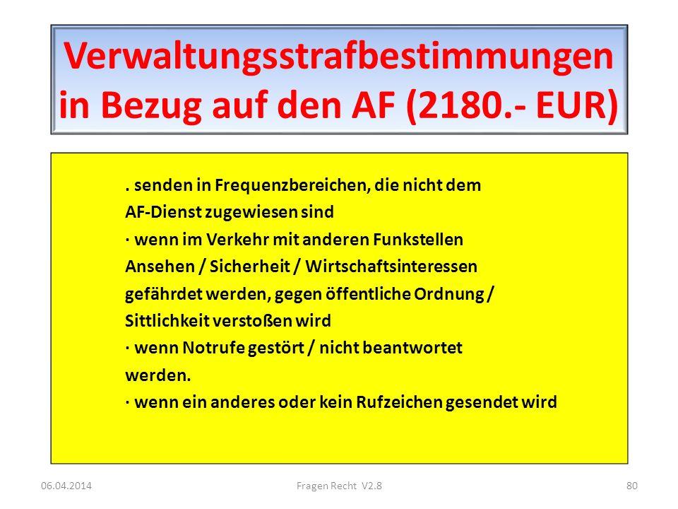 Verwaltungsstrafbestimmungen in Bezug auf den AF (2180.- EUR). senden in Frequenzbereichen, die nicht dem AF-Dienst zugewiesen sind · wenn im Verkehr