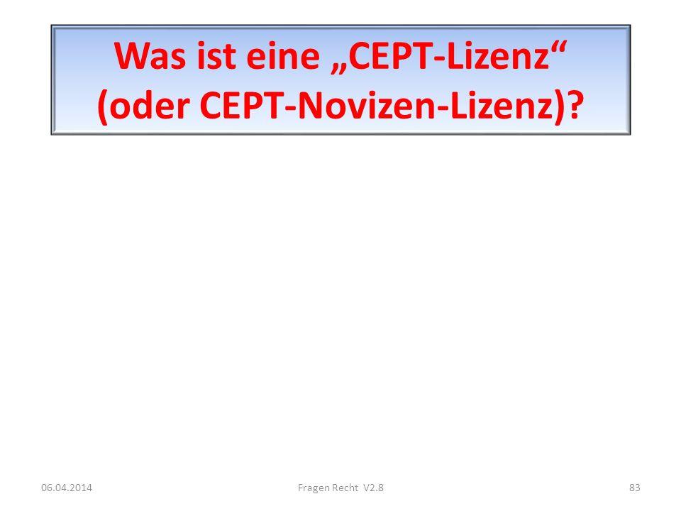 Was ist eine CEPT-Lizenz (oder CEPT-Novizen-Lizenz)? 06.04.201483Fragen Recht V2.8