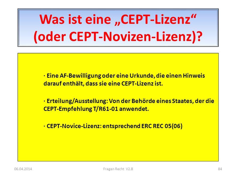 Was ist eine CEPT-Lizenz (oder CEPT-Novizen-Lizenz)? · Eine AF-Bewilligung oder eine Urkunde, die einen Hinweis darauf enthält, dass sie eine CEPT-Liz