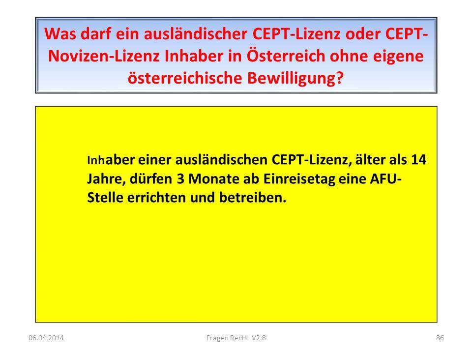Was darf ein ausländischer CEPT-Lizenz oder CEPT- Novizen-Lizenz Inhaber in Österreich ohne eigene österreichische Bewilligung? Inh aber einer ausländ