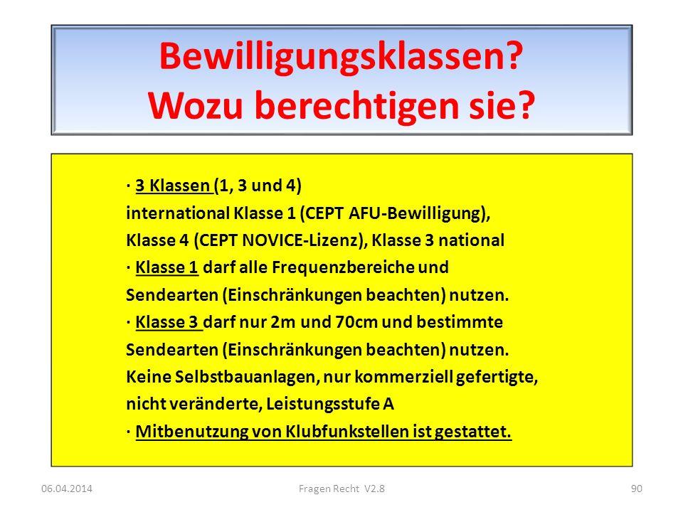 Bewilligungsklassen? Wozu berechtigen sie? · 3 Klassen (1, 3 und 4) international Klasse 1 (CEPT AFU-Bewilligung), Klasse 4 (CEPT NOVICE-Lizenz), Klas