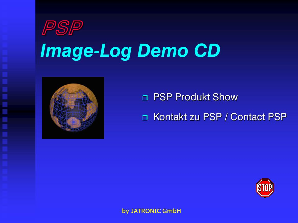 by JATRONIC GmbH PSP PSP Image-Log Demo CD p Kontakt zu PSP / Contact PSP Kontakt zu PSP / Contact PSP Kontakt zu PSP / Contact PSP p PSP Produkt Show PSP Produkt Show PSP Produkt Show