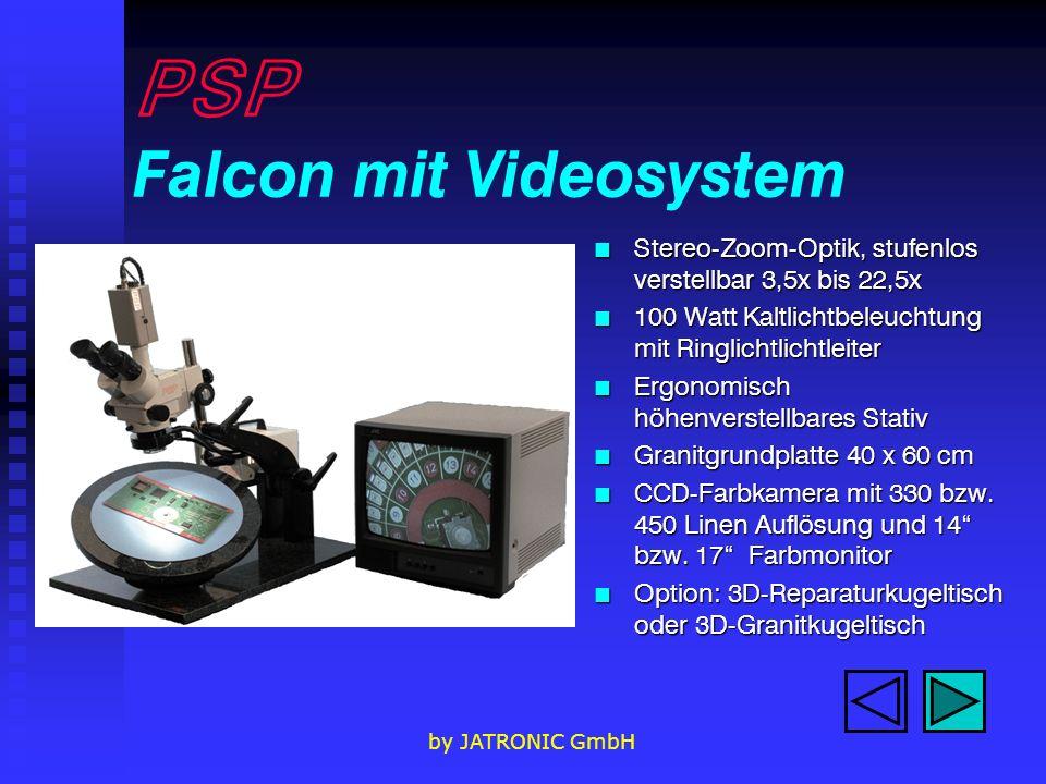 by JATRONIC GmbH PSP Falcon mit Videosystem n Stereo-Zoom-Optik, stufenlos verstellbar 3,5x bis 22,5x n 100 Watt Kaltlichtbeleuchtung mit Ringlichtlichtleiter n Ergonomisch höhenverstellbares Stativ n Granitgrundplatte 40 x 60 cm n CCD-Farbkamera mit 330 bzw.