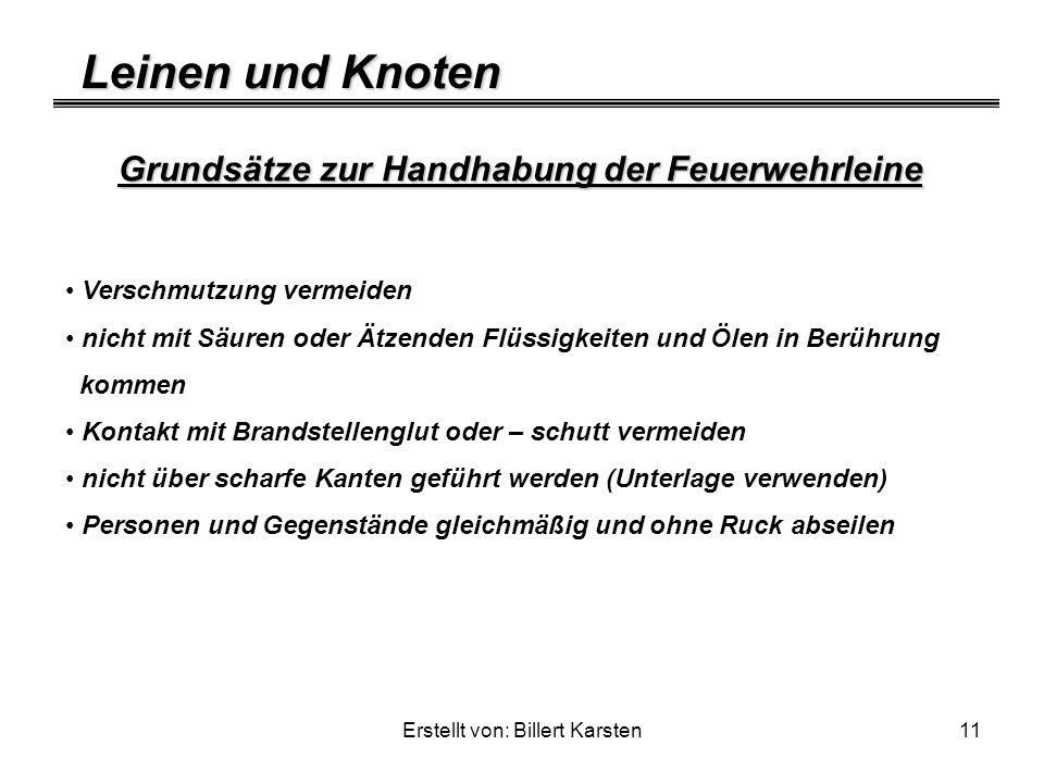 Leinen und Knoten Erstellt von: Billert Karsten11 Grundsätze zur Handhabung der Feuerwehrleine Verschmutzung vermeiden nicht mit Säuren oder Ätzenden