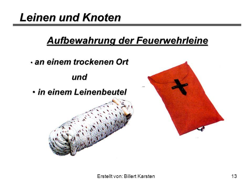 Leinen und Knoten Erstellt von: Billert Karsten13 Aufbewahrung der Feuerwehrleine a an einem trockenen Ort und i in einem Leinenbeutel