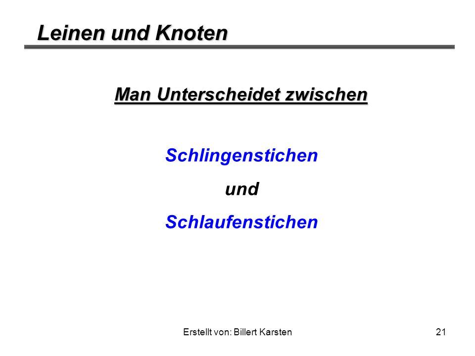 Leinen und Knoten Erstellt von: Billert Karsten21 Man Unterscheidet zwischen Schlingenstichen und Schlaufenstichen