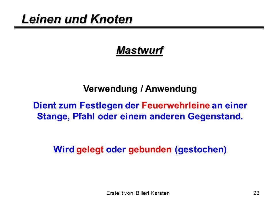 Leinen und Knoten Erstellt von: Billert Karsten23 Mastwurf Verwendung / Anwendung Dient zum Festlegen der Feuerwehrleine an einer Stange, Pfahl oder e