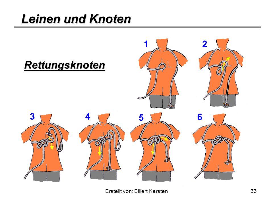 Leinen und Knoten Erstellt von: Billert Karsten33 Rettungsknoten 12 34 5 6