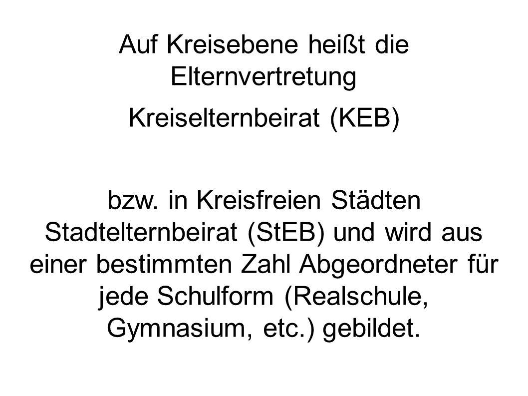 Auf Kreisebene heißt die Elternvertretung Kreiselternbeirat (KEB) bzw. in Kreisfreien Städten Stadtelternbeirat (StEB) und wird aus einer bestimmten Z
