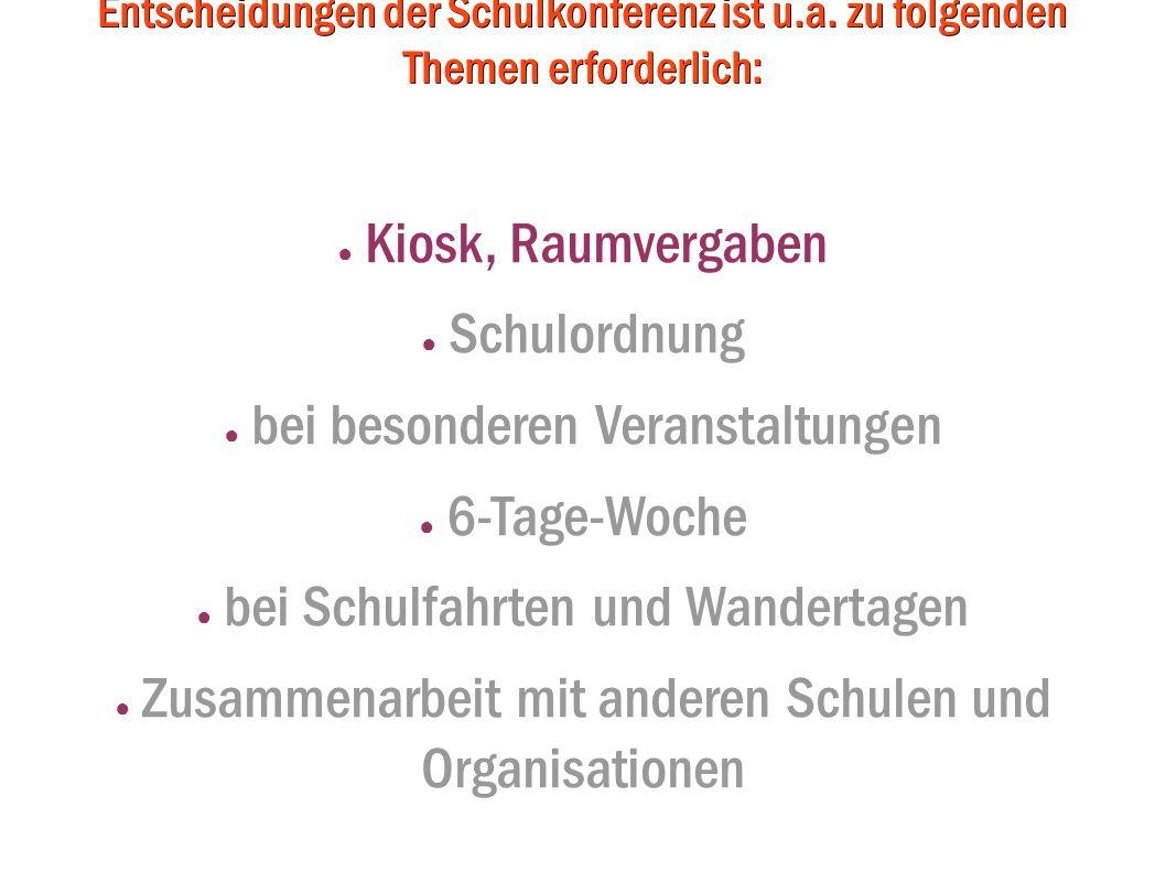 Das Anhörungsrecht des Schulelternbeirates zu Entscheidungen der Schulkonferenz ist u.a. zu folgenden Themen erforderlich: Kiosk, Raumvergaben Schulor