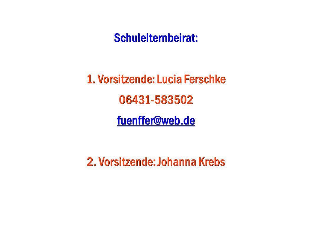 Schulelternbeirat: 1. Vorsitzende: Lucia Ferschke 06431-583502 fuenffer@web.de 2. Vorsitzende: Johanna Krebs