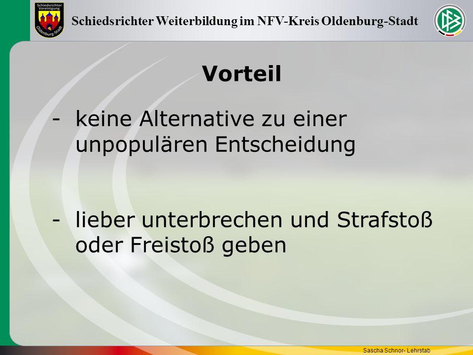 Vorteil Sascha Schnor- Lehrstab Schiedsrichter Weiterbildung im NFV-Kreis Oldenburg-Stadt -keine Alternative zu einer unpopulären Entscheidung -lieber