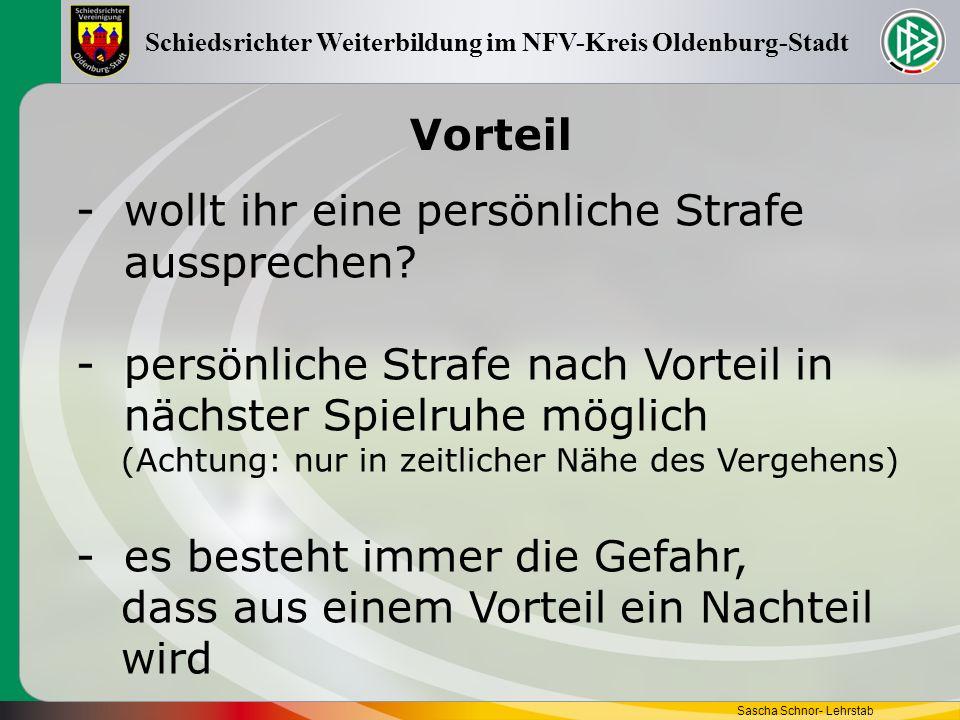 Vorteil Sascha Schnor- Lehrstab Schiedsrichter Weiterbildung im NFV-Kreis Oldenburg-Stadt -wollt ihr eine persönliche Strafe aussprechen? -persönliche