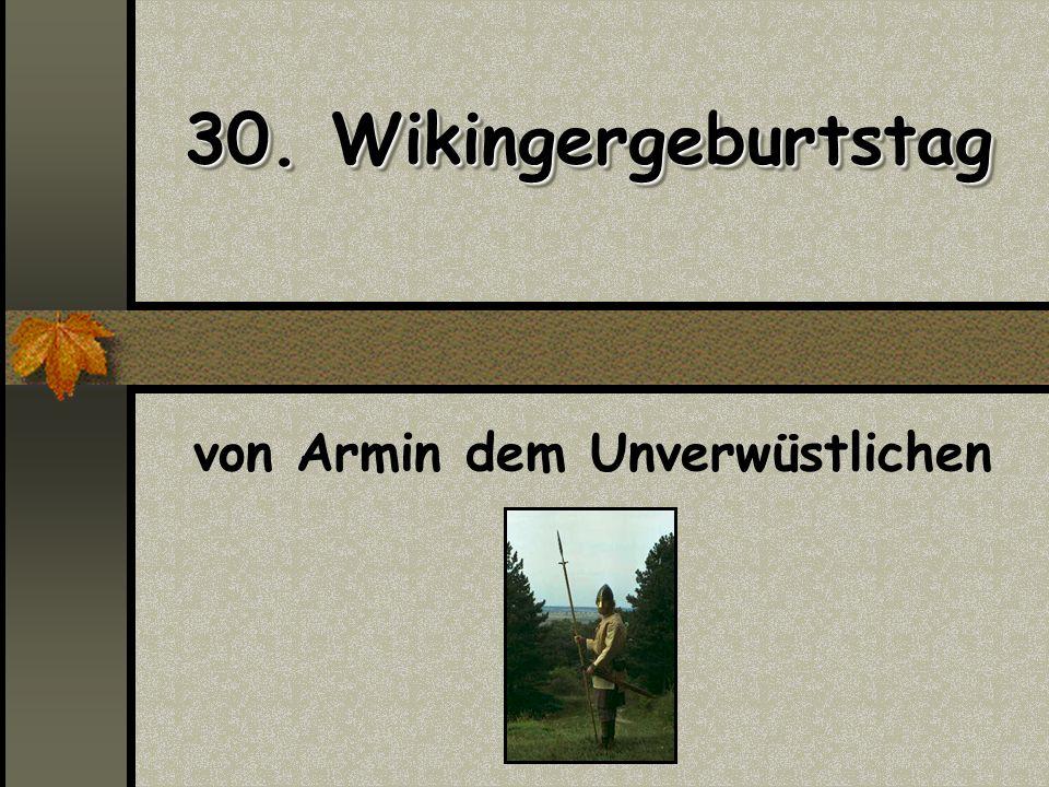 30. Wikingergeburtstag von Armin dem Unverwüstlichen