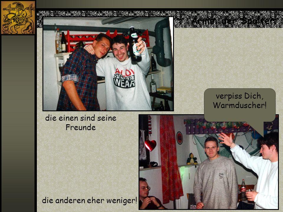 Armin der Spalter die einen sind seine Freunde die anderen eher weniger! verpiss Dich, Warmduscher!