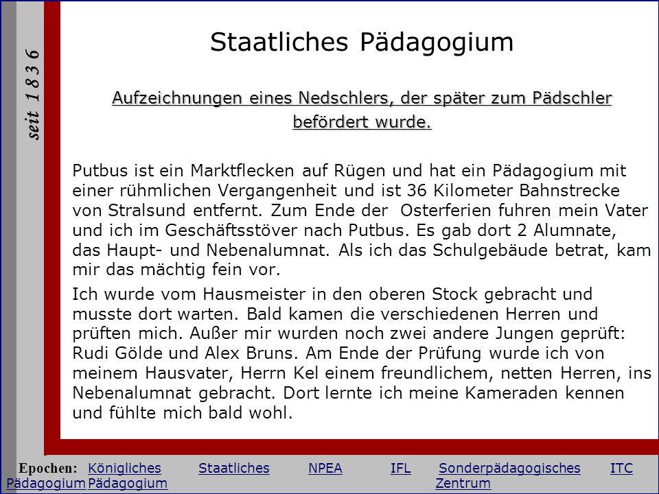 seit 1 8 3 6 Staatliches Pädagogium Aufzeichnungen eines Nedschlers, der später zum Pädschler befördert wurde. Putbus ist ein Marktflecken auf Rügen u