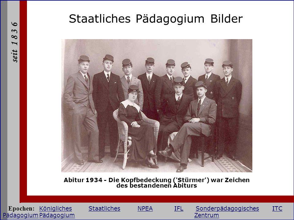 seit 1 8 3 6 Staatliches Pädagogium Bilder Abitur 1934 - Die Kopfbedeckung ('Stürmer') war Zeichen des bestandenen Abiturs Epochen: KöniglichesStaatli