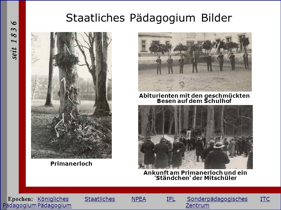 seit 1 8 3 6 Staatliches Pädagogium Bilder Abiturienten mit den geschmückten Besen auf dem Schulhof Ankunft am Primanerloch und ein 'Ständchen' der Mi