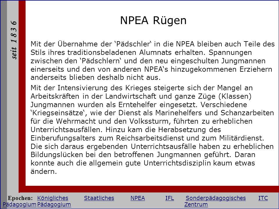 seit 1 8 3 6 NPEA Rügen Mit der Übernahme der Pädschler in die NPEA bleiben auch Teile des Stils ihres traditionsbeladenen Alumnats erhalten. Spannung