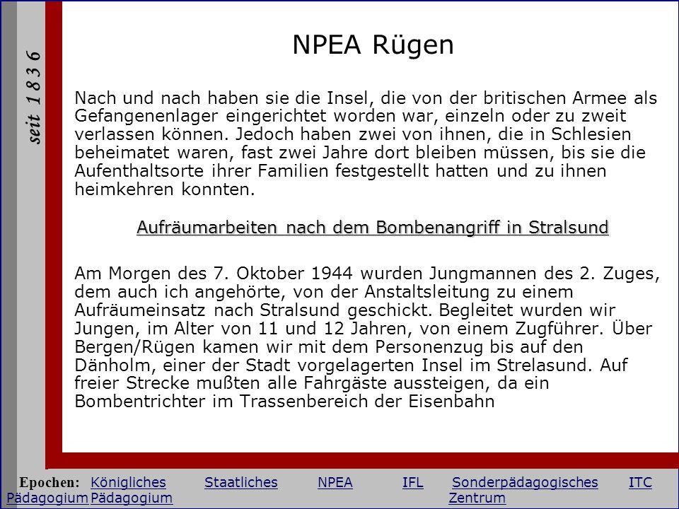 seit 1 8 3 6 NPEA Rügen Nach und nach haben sie die Insel, die von der britischen Armee als Gefangenenlager eingerichtet worden war, einzeln oder zu z