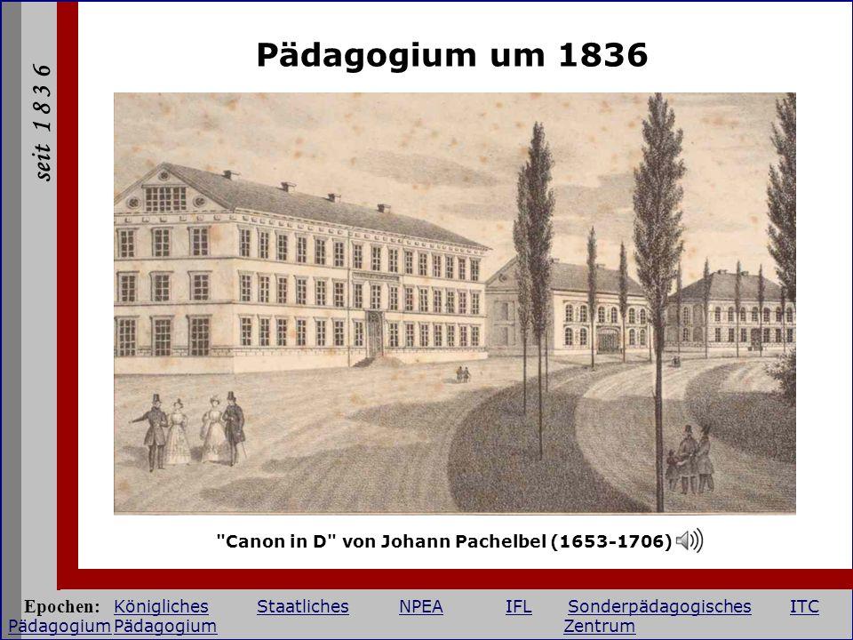 seit 1 8 3 6 Staatliches Pädagogium 1918 - 1941 Epochen: KöniglichesStaatlichesNPEAIFLSonderpädagogischesITC PädagogiumPädagogium Zentrum KöniglichesStaatlichesNPEAIFLSonderpädagogischesITC Pädagogium Zentrum