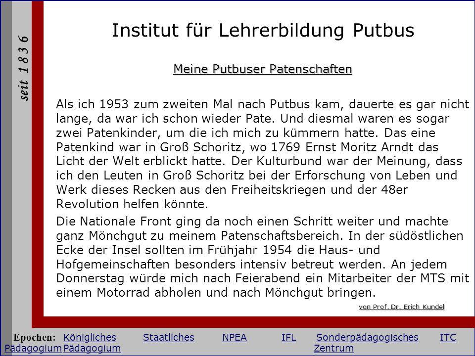 seit 1 8 3 6 Institut für Lehrerbildung Putbus Meine Putbuser Patenschaften Als ich 1953 zum zweiten Mal nach Putbus kam, dauerte es gar nicht lange,