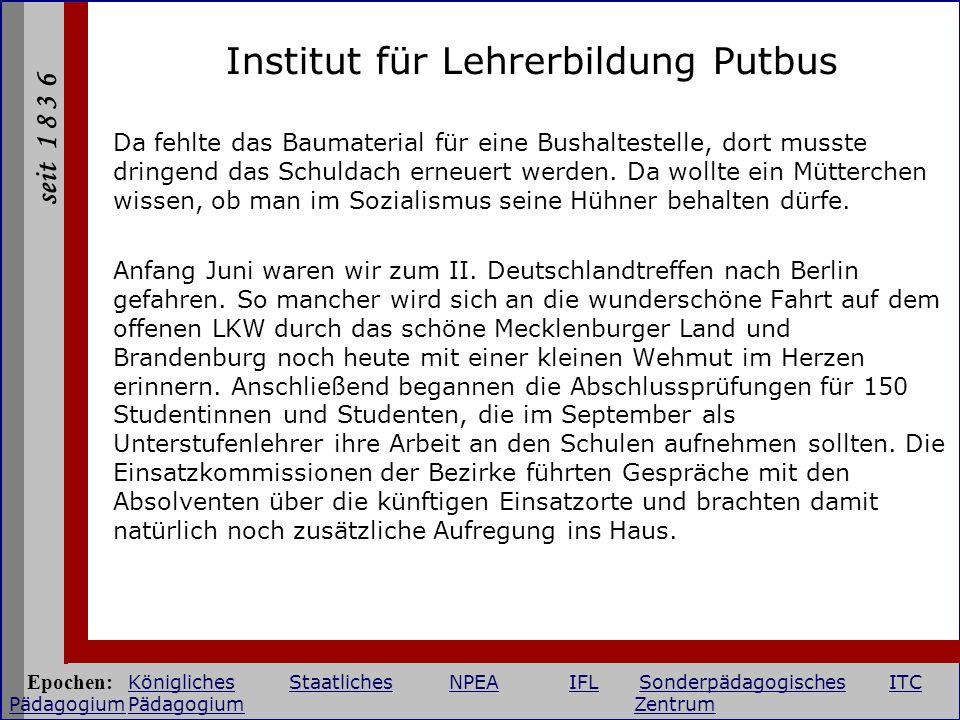 seit 1 8 3 6 Institut für Lehrerbildung Putbus Da fehlte das Baumaterial für eine Bushaltestelle, dort musste dringend das Schuldach erneuert werden.