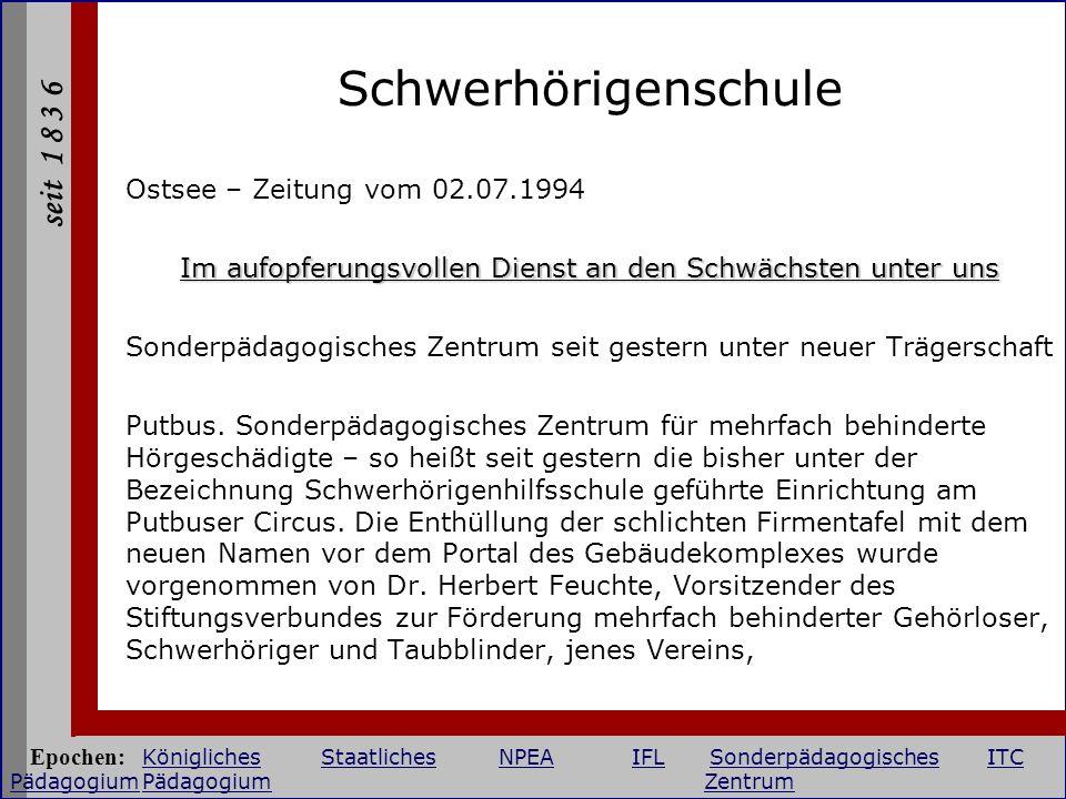 seit 1 8 3 6 Schwerhörigenschule Ostsee – Zeitung vom 02.07.1994 Im aufopferungsvollen Dienst an den Schwächsten unter uns Sonderpädagogisches Zentrum