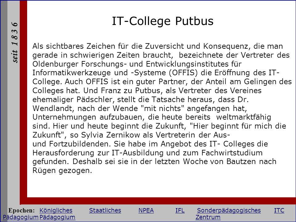 seit 1 8 3 6 IT-College Putbus Als sichtbares Zeichen für die Zuversicht und Konsequenz, die man gerade in schwierigen Zeiten braucht, bezeichnete der