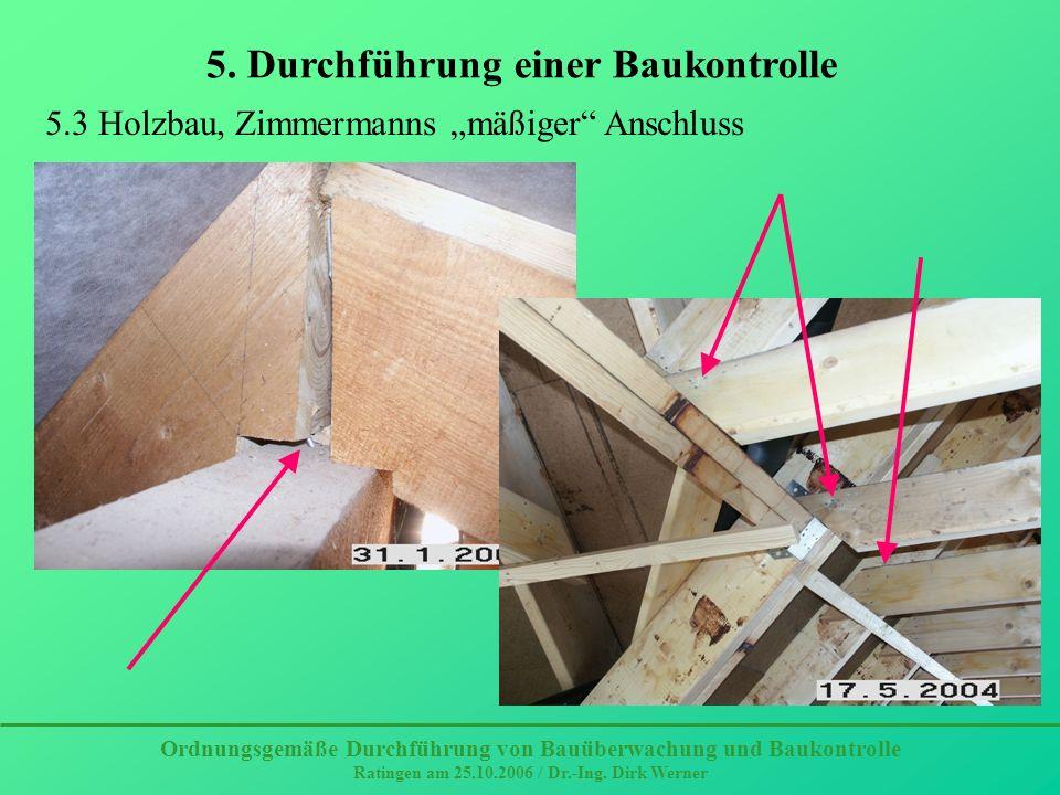 Ordnungsgemäße Durchführung von Bauüberwachung und Baukontrolle Ratingen am 25.10.2006 / Dr.-Ing. Dirk Werner 5. Durchführung einer Baukontrolle 5.3 H