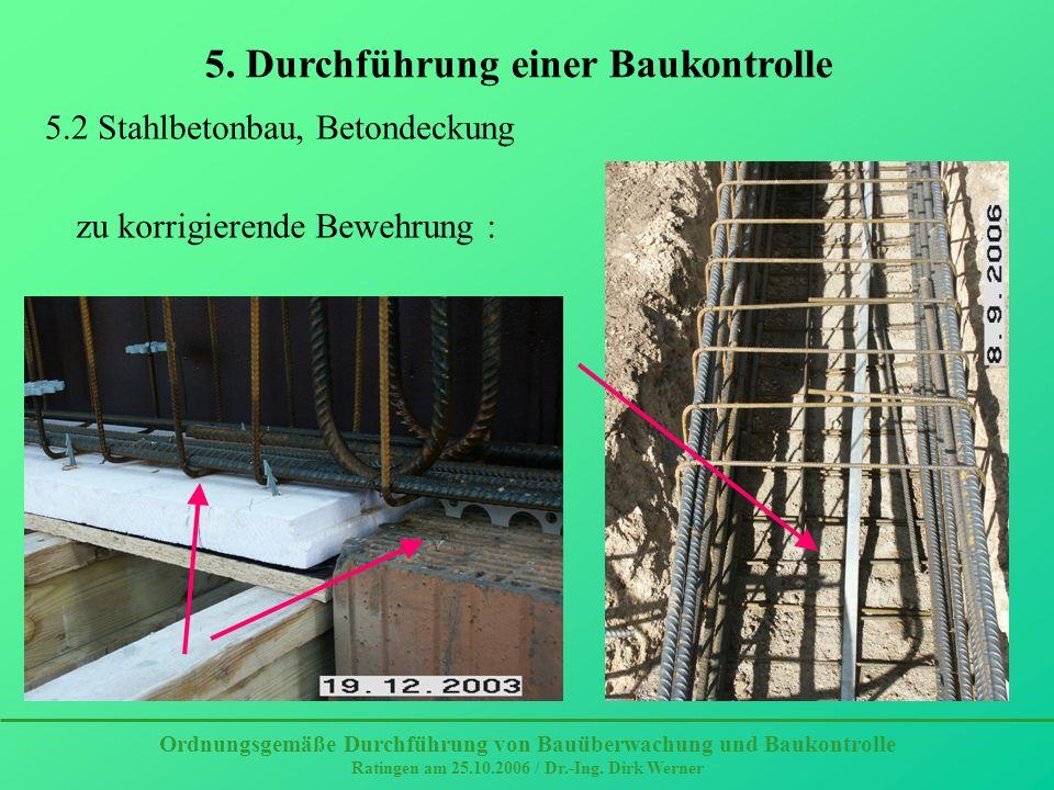 Bewehrung in der Platte nicht zu einem festen unverschieblichen Korb verflochten, keine Lagesicherung Betonverkrustete Bewehrung Ordnungsgemäße Durchführung von Bauüberwachung und Baukontrolle Ratingen am 25.10.2006 / Dr.-Ing.