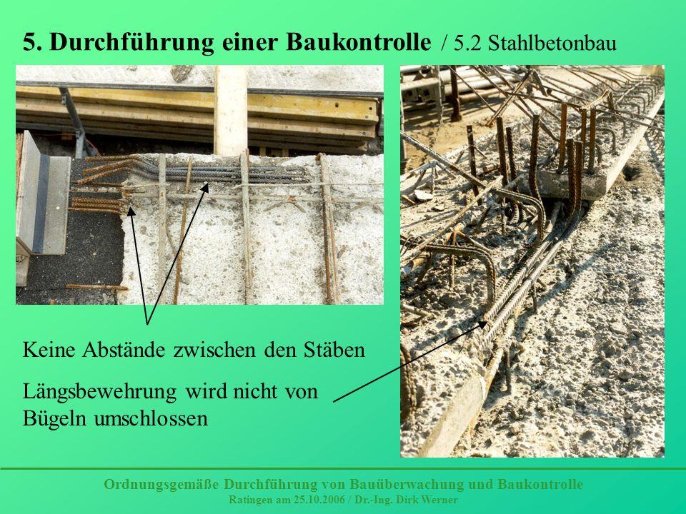 Keine Abstände zwischen den Stäben Längsbewehrung wird nicht von Bügeln umschlossen Ordnungsgemäße Durchführung von Bauüberwachung und Baukontrolle Ra