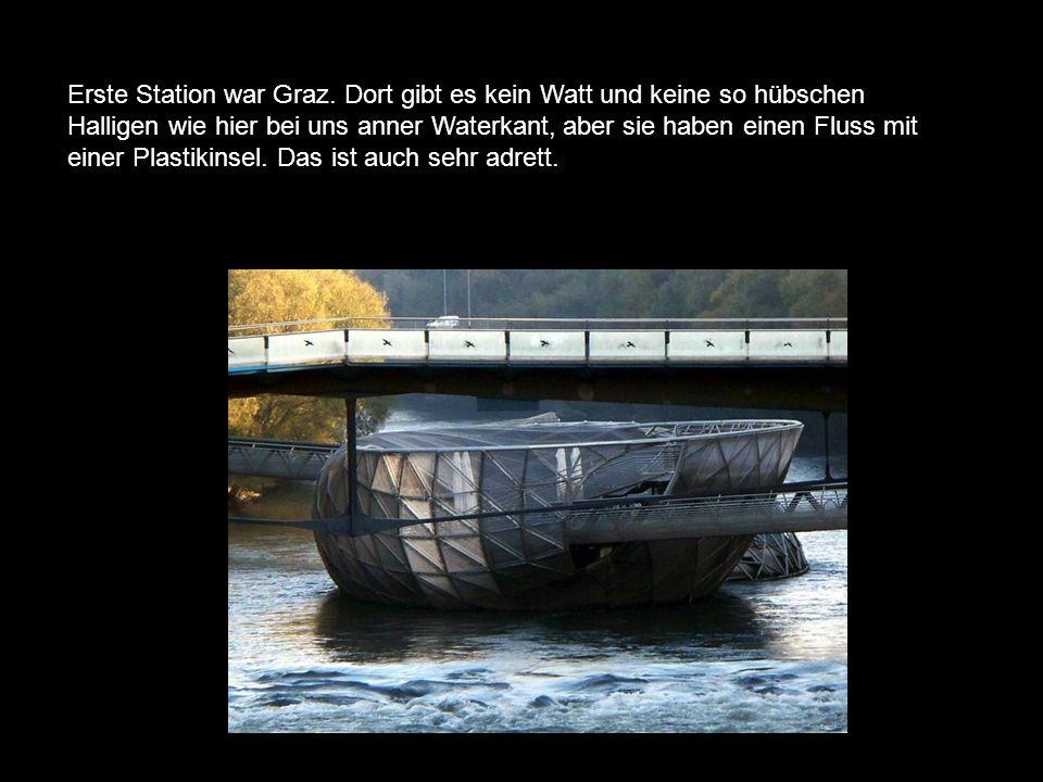 Erste Station war Graz.
