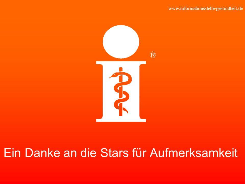 www.informationsstelle-gesundheit.de Ein Danke an die Stars für Aufmerksamkeit