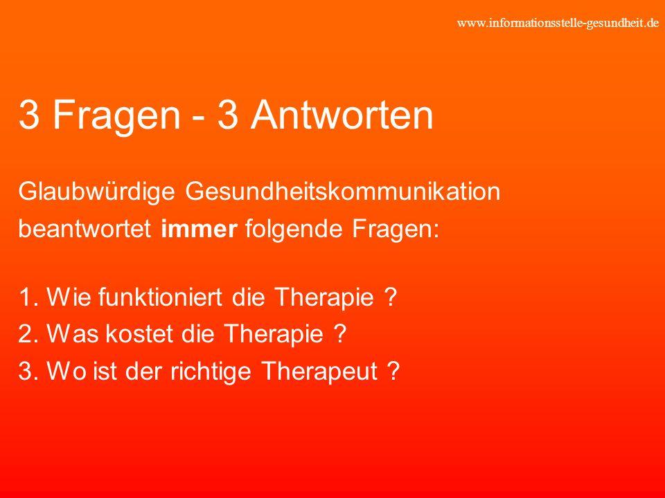 www.informationsstelle-gesundheit.de 3 Fragen - 3 Antworten Glaubwürdige Gesundheitskommunikation beantwortet immer folgende Fragen: 1. Wie funktionie