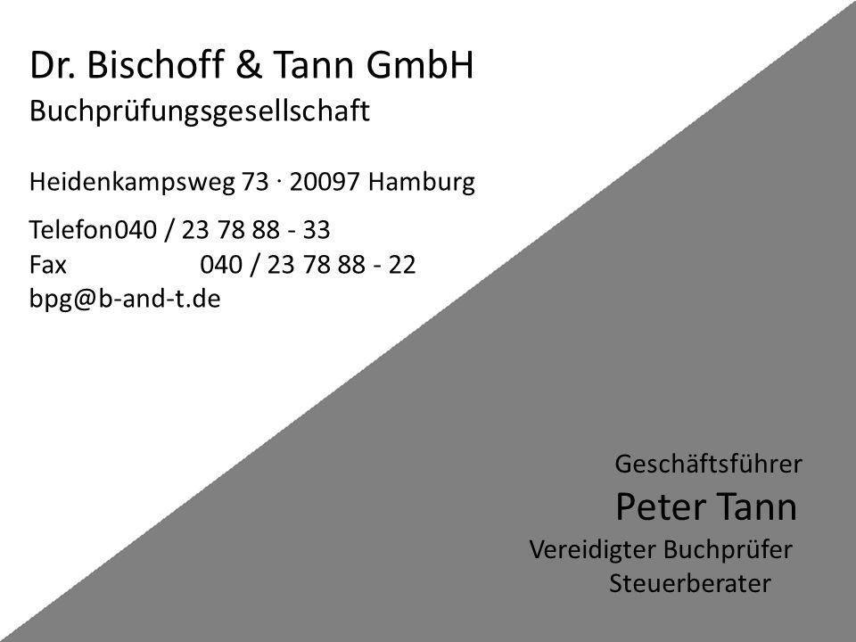 Dr. Bischoff & Tann GmbH Buchprüfungsgesellschaft Heidenkampsweg 73 20097 Hamburg Telefon040 / 23 78 88 - 33 Fax040 / 23 78 88 - 22 bpg@b-and-t.de Ges