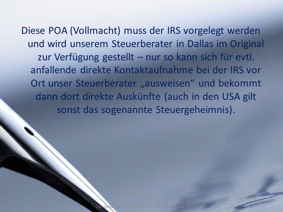 Diese POA (Vollmacht) muss der IRS vorgelegt werden und wird unserem Steuerberater in Dallas im Original zur Verfügung gestellt – nur so kann sich für