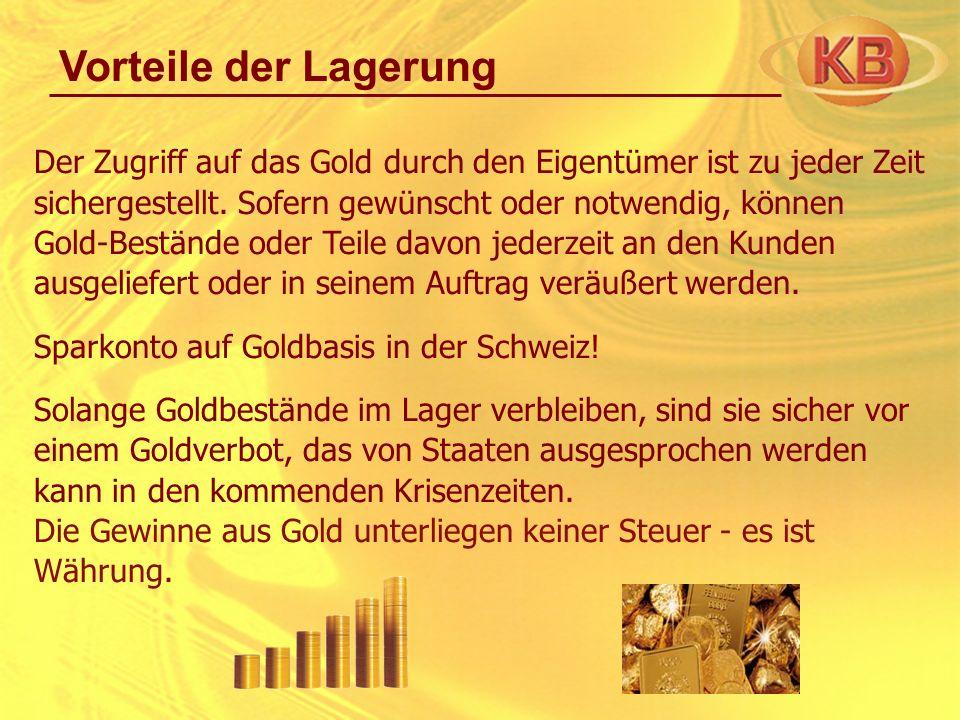 Der Zugriff auf das Gold durch den Eigentümer ist zu jeder Zeit sichergestellt. Sofern gewünscht oder notwendig, können Gold-Bestände oder Teile davon