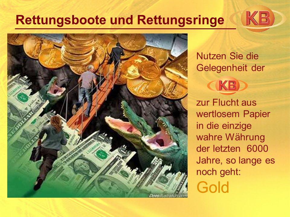Nutzen Sie die Gelegenheit der zur Flucht aus wertlosem Papier in die einzige wahre Währung der letzten 6000 Jahre, so lange es noch geht: Gold Rettun