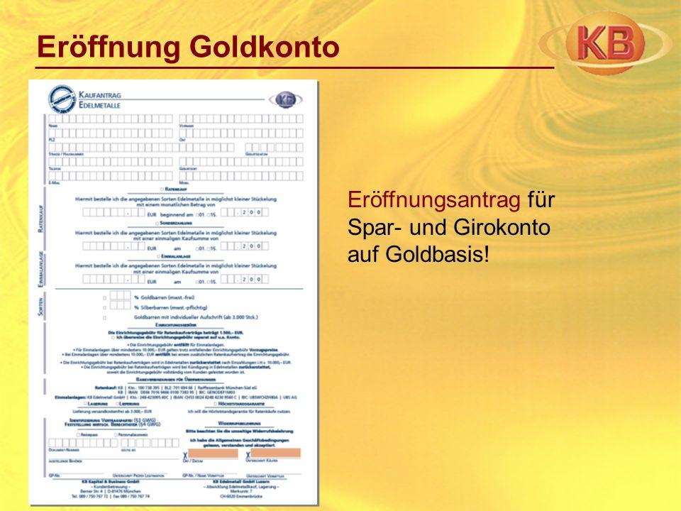 Eröffnungsantrag für Spar- und Girokonto auf Goldbasis! Eröffnung Goldkonto