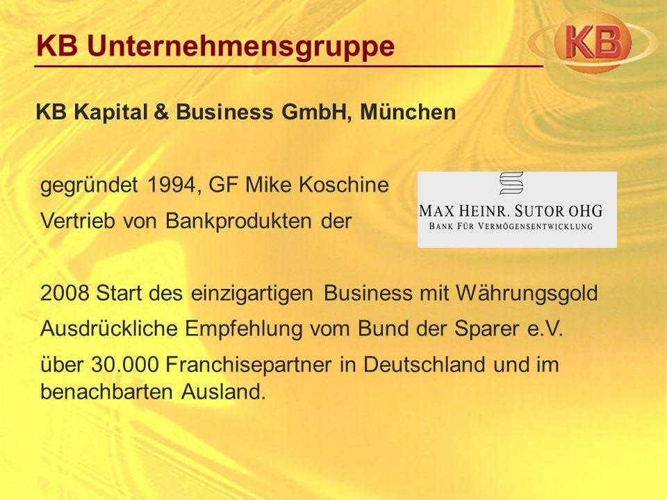 gegründet 1994, GF Mike Koschine Vertrieb von Bankprodukten der 2008 Start des einzigartigen Business mit Währungsgold Ausdrückliche Empfehlung vom Bu