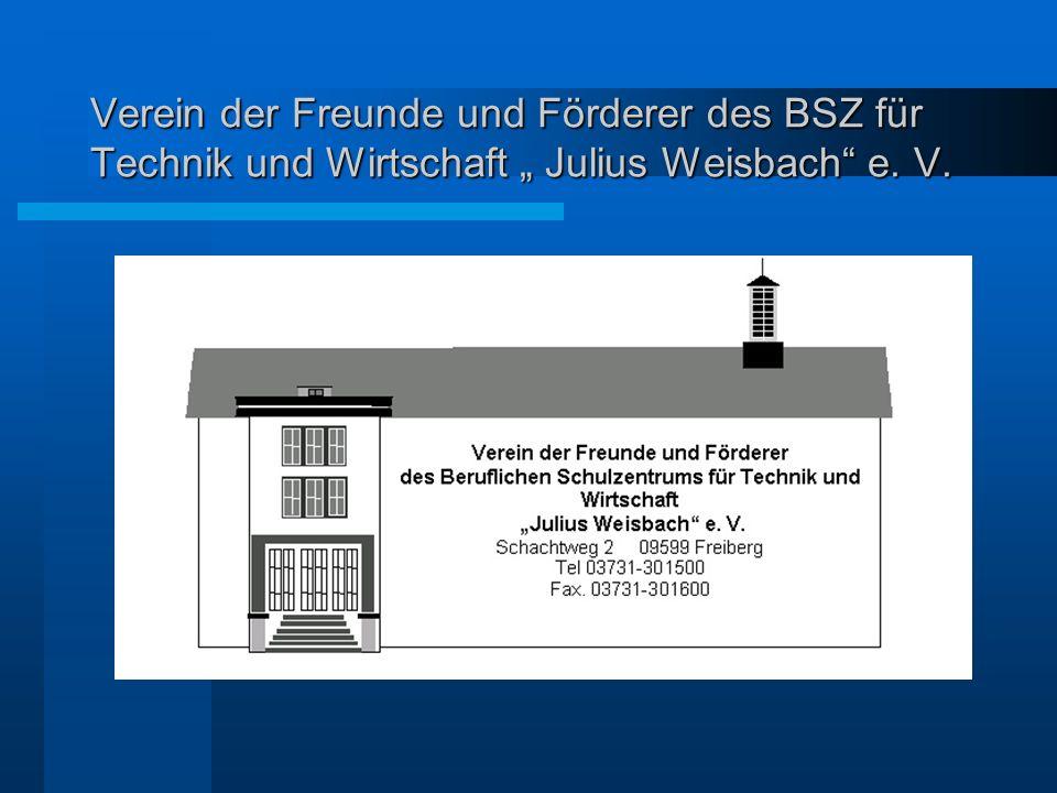 Verein der Freunde und Förderer des BSZ für Technik und Wirtschaft Julius Weisbach e. V.