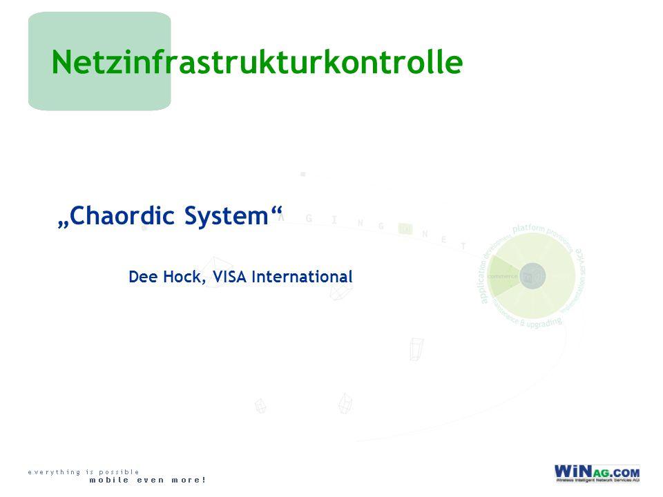 Netzinfrastrukturkontrolle Chaordic System Dee Hock, VISA International