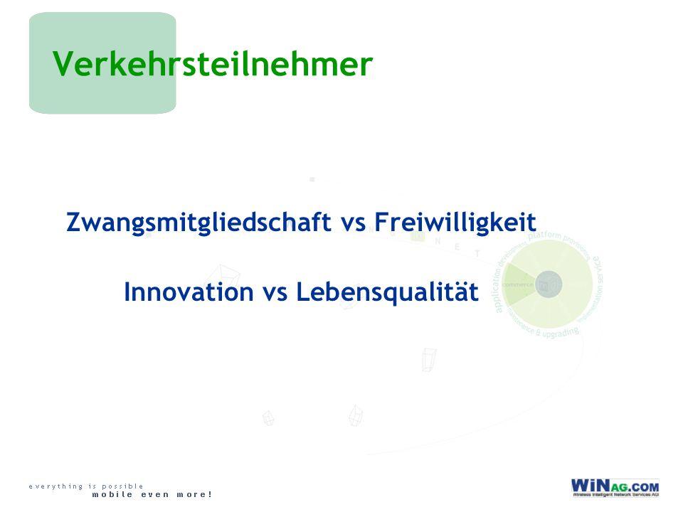 Verkehrsteilnehmer Zwangsmitgliedschaft vs Freiwilligkeit Innovation vs Lebensqualität