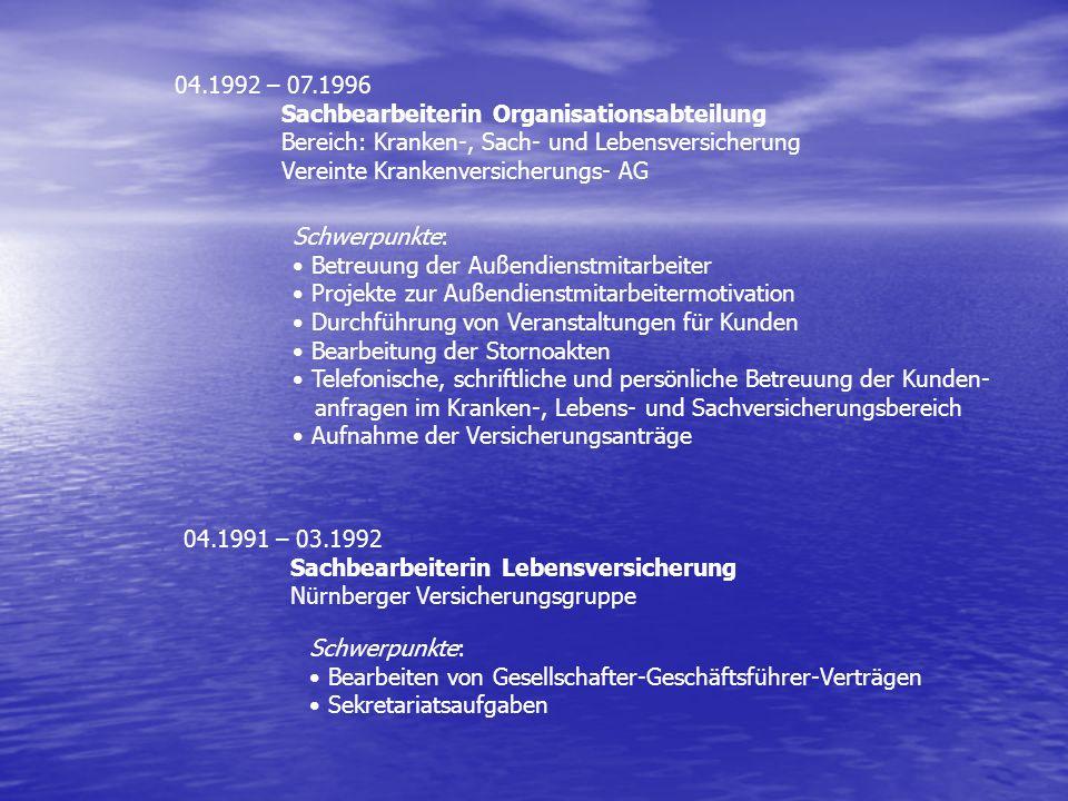 04.1991 – 03.1992 Sachbearbeiterin Lebensversicherung Nürnberger Versicherungsgruppe Schwerpunkte: Bearbeiten von Gesellschafter-Geschäftsführer-Vertr