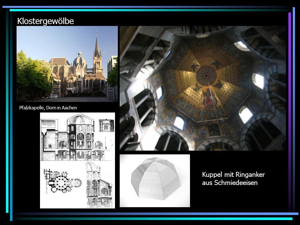 Klostergewölbe Pfalzkapelle, Dom in Aachen Kuppel mit Ringanker aus Schmiedeeisen