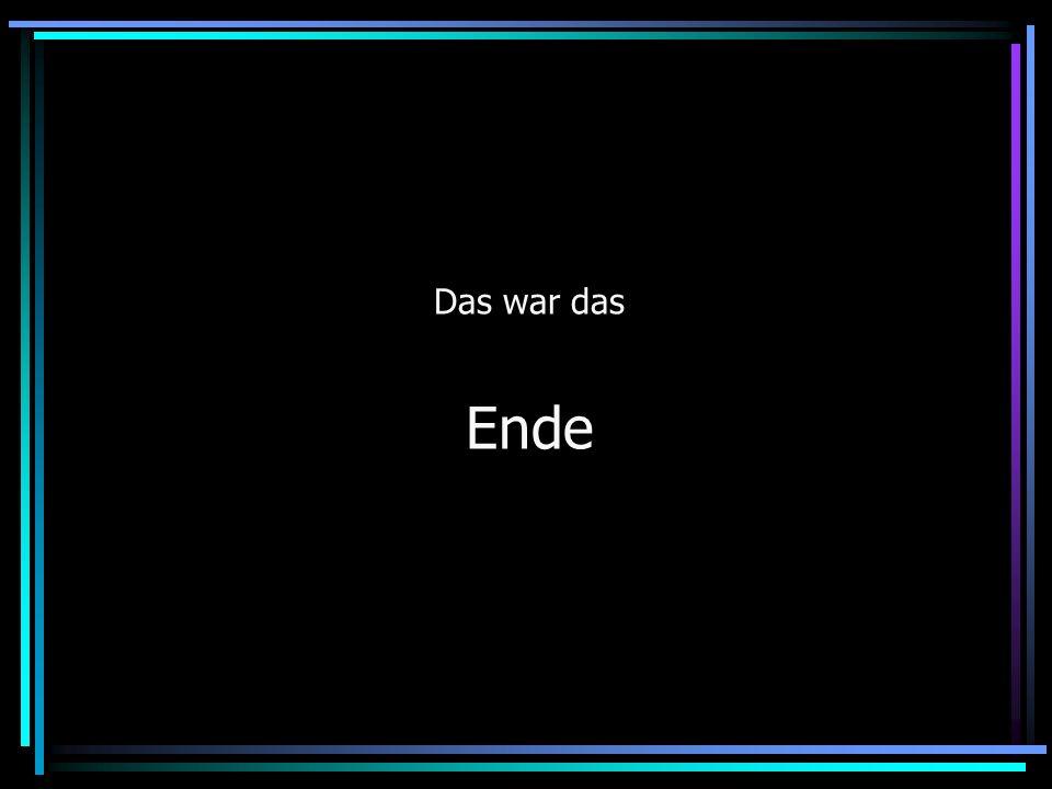 Das war das Ende