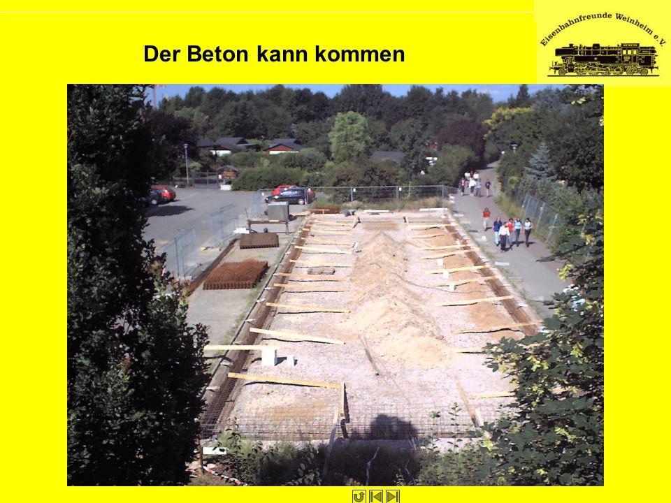 Der Beton kann kommen