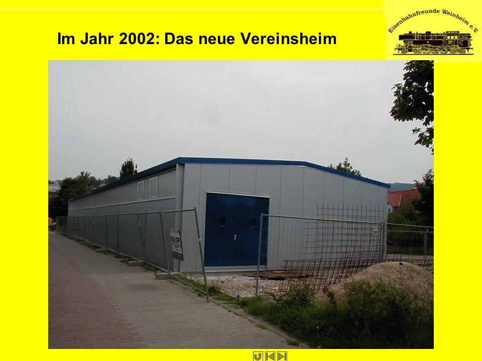 Im Jahr 2002: Das neue Vereinsheim